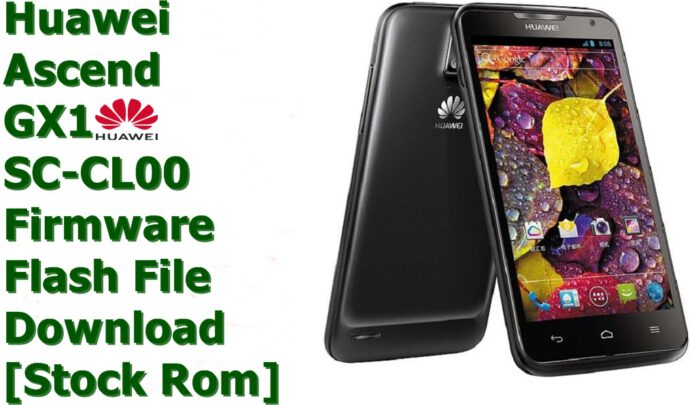 Huawei Ascend GX1 SC-CL00 [Stock Rom] Firmware Flash File Download