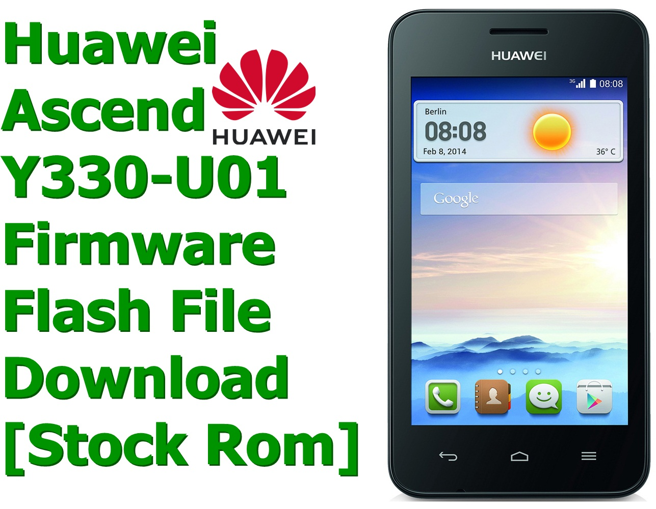 Huawei Ascend Y330-U01 [Stock Rom] Firmware Flash File Download