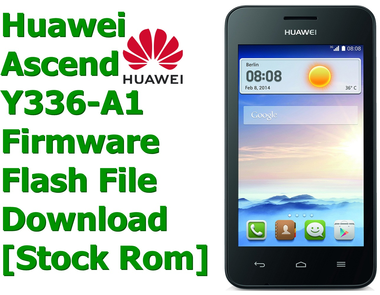 Huawei Ascend Y336-A1 Firmware Flash File Download [Stock Rom]