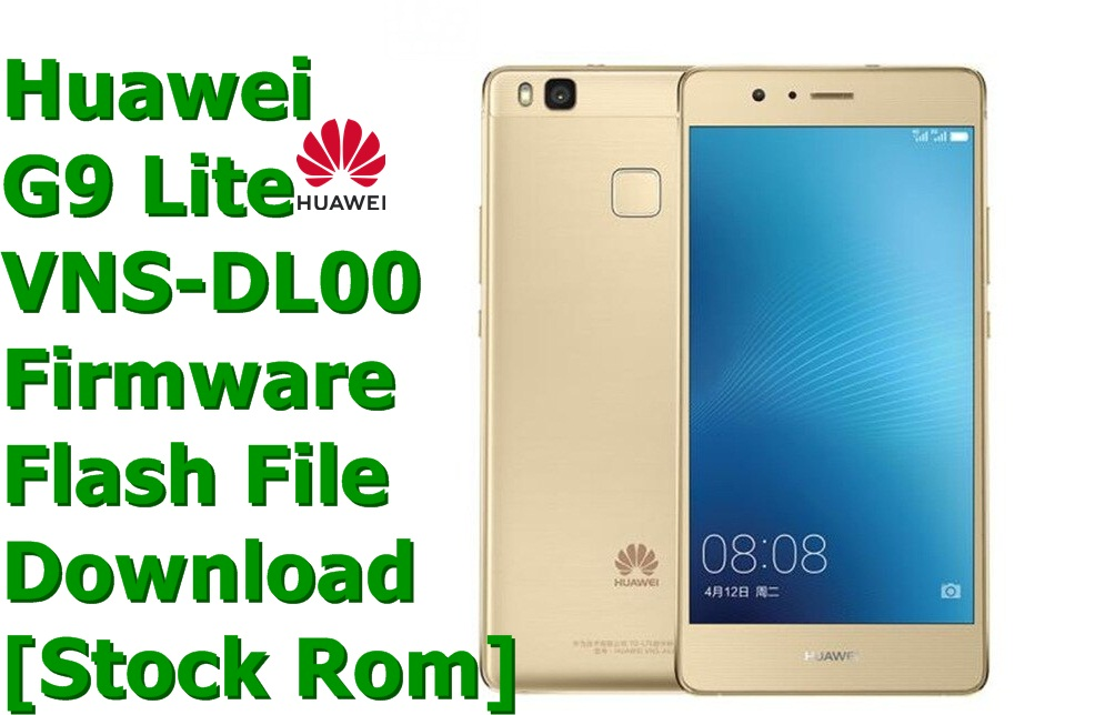Huawei G9 Lite VNS-DL00 [Stock Rom] Firmware Flash File Download