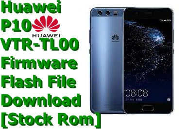 Huawei P10 VTR-TL00 [Stock Rom] Firmware Flash File Download