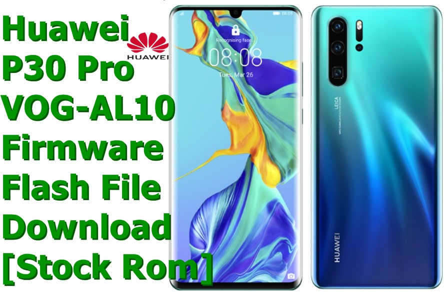 Download the official Huawei P30 Pro VOG-AL10 Firmware Flash File [Stock Rom] and also learn how you can use this Stock Rom to restore your HuaweiP30 Pro VOG-AL10 smartphone.