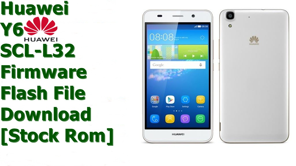 Huawei Y6 SCL-L32 [Stock Rom] Firmware Flash File Download