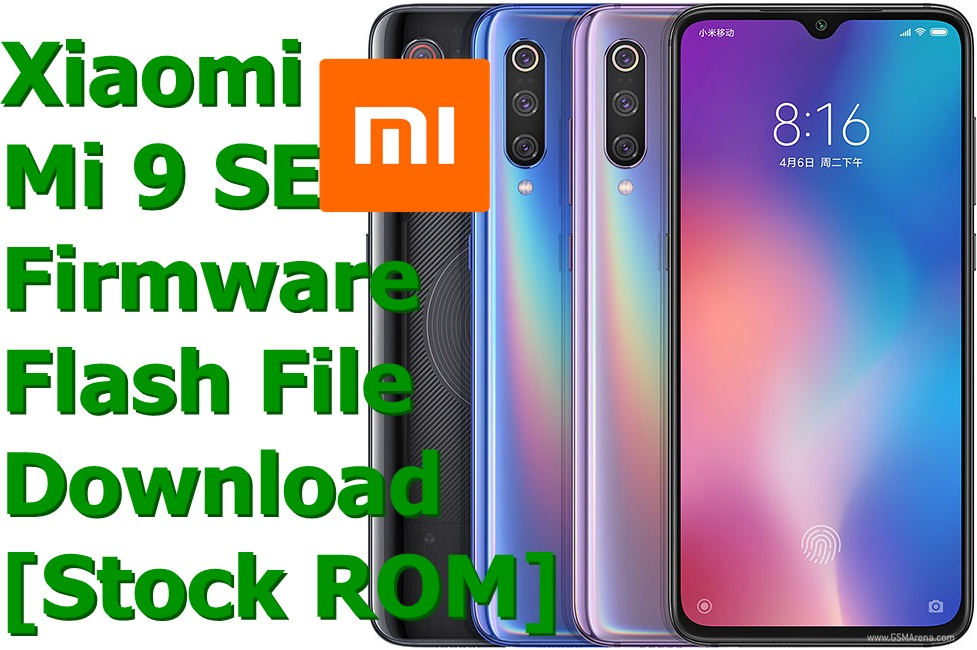 Download the official Xiaomi Mi 9 SE [Stock Rom] Firmware Flash File and also learn how you can use this Stock Rom to restore your Xiaomi Mi 9 SE smartphone.