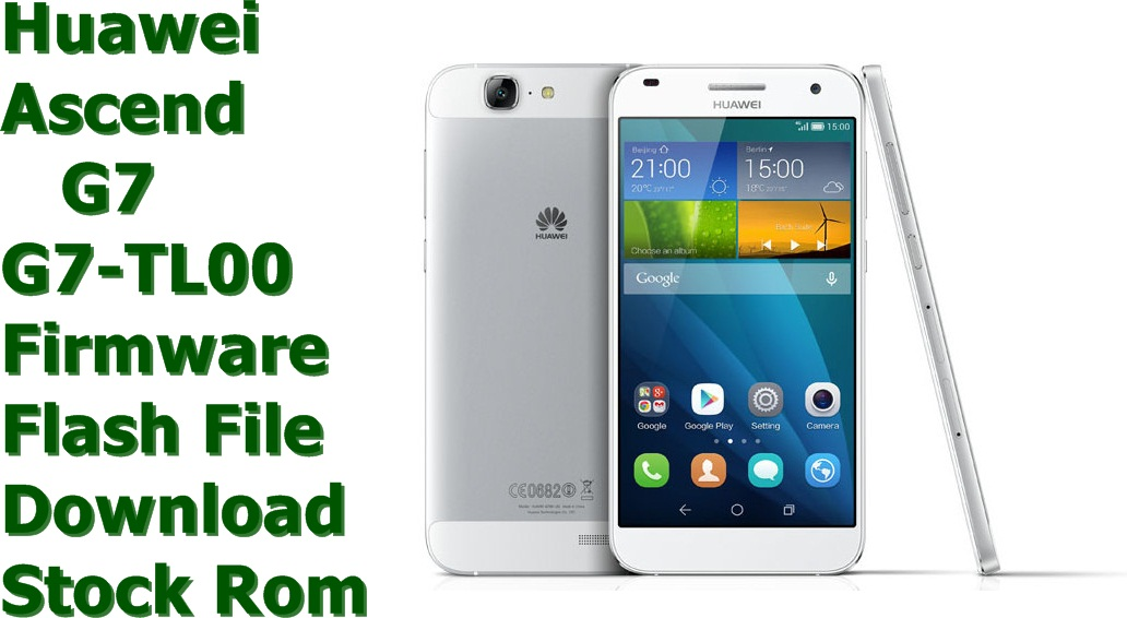 Download Huawei Ascend G7 G7-TL00 Firmware Flash File and also learn how you can use this Stock Rom to restore your Huawei Ascend G7 G7-TL00 smartphone