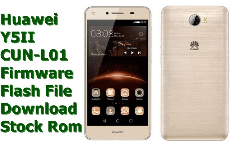 Download Huawei Y5II CUN-L01 Firmware Flash File and also learn how you can use this Stock Rom to restore your Huawei Y5II CUN-L01 smartphone