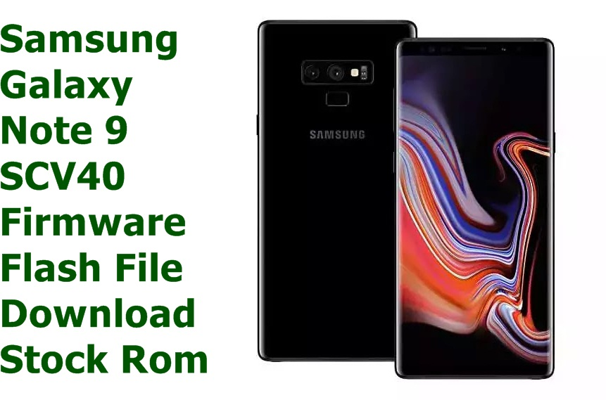 Samsung Galaxy Note 9 SCV40 [Stock Rom] Firmware Flash File Download