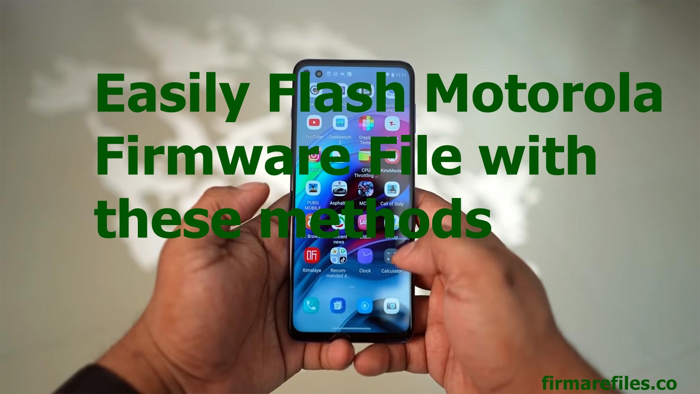 Easily Flash Motorola Firmware File with these methods